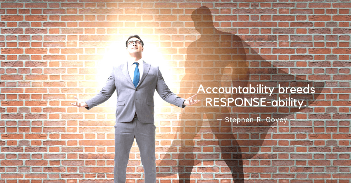 accountability breed response-ability