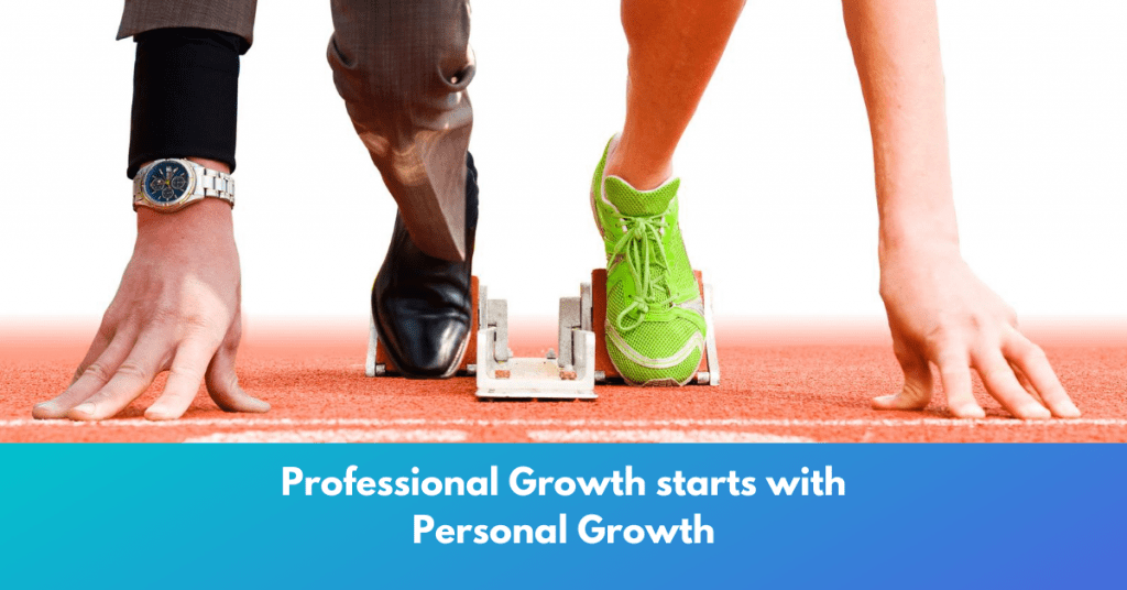professional growth starts with personal growth and self development